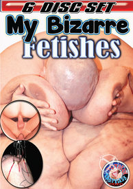 My Bizarre Fetishes {6 Disc Set}